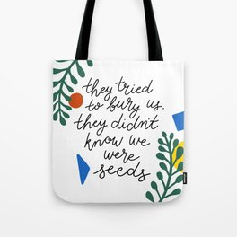 they tried to bury us Tote Bag