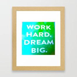 Work Hard. Dream Big. Watercolor and Ink ( Decor, Typography, S6, Tropical) Framed Art Print