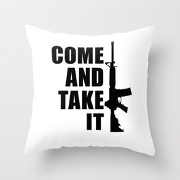 Come and Take it with AR-15 Throw Pillow