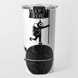 Keep it real Travel Mug