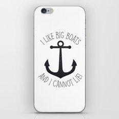 I Like Big Boats And I Cannot Lie! iPhone & iPod Skin