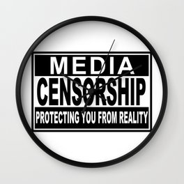 Media Censorship Protecting You From Reality Wall Clock