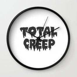 Total Creep Graphic Funny T-shirt Wall Clock