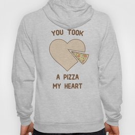 You took a pizza my heart Hoody