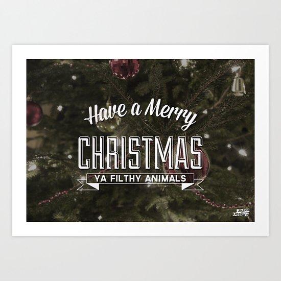 'Merry Christmas Ya Filthy Animals' Art Print