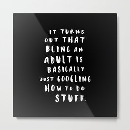 Being An Adult Metal Print