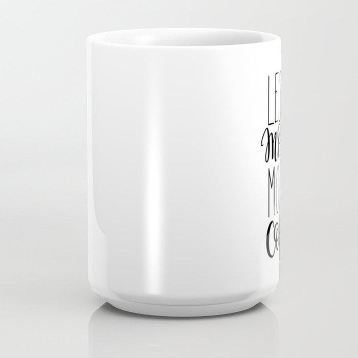 Less Monday more coffee Coffee Mug