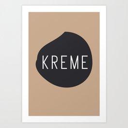 KREME Art Print