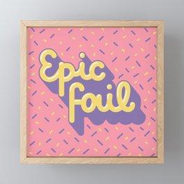 Epic fail Framed Mini Art Print