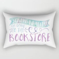 Screw Reality! I'm Going to the Bookstore! (Purple) Rectangular Pillow
