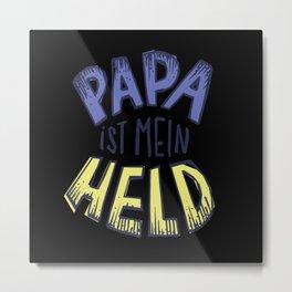 Dad Is My Hero Metal Print