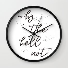 Why the hell not Wall Clock