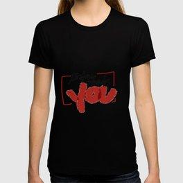 Today Needs You T-shirt