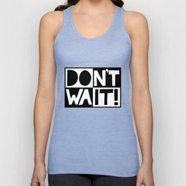 DON'T WAIT / DO IT! Handlettered quote typography Unisex Tank Top