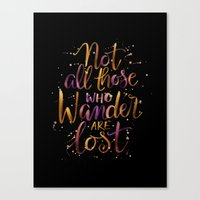 not all who wander are lost Canvas Prints featuring Not All Those Who Wander Are Lost by IndigoEleven