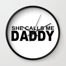 Funny Dirty Joke She Calls Me Daddy DDLG Dominant. Wall Clock