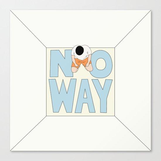 NO WAY Canvas Print