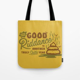 Good Riddance 2017 - a truly shitty year Tote Bag