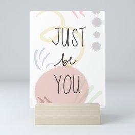 Inspirational Phrase- Just Be You! Mini Art Print