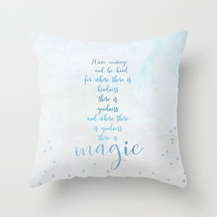 Where There Is Goodness There Is Magic Quote Throw Pillow By