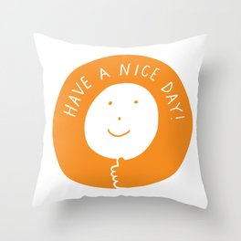 Have A Nice Day Smile Throw Pillow