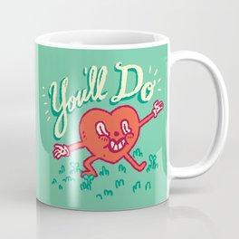 You'll Do Coffee Mug