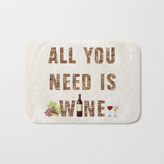 All You Need Is Wine Bath Mat