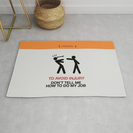 Warning, to avoid injury, Don't Tell Me How To Do My Job, fun road sign, traffic, humor Rug