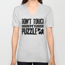 Puzzle Lover Gift Idea Don't Touch My Puzzle Puzzler Gift Unisex V-Neck