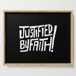 Justified by Faith! Serving Tray