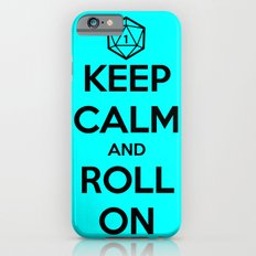 Keep Calm and Roll On Slim Case iPhone 6s