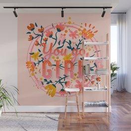 You go, girl - Bubblegum Pink Wall Mural