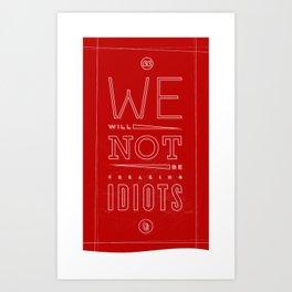 Freaking Idiots (Dark) Art Print