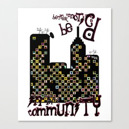 ...BETTER BE UNNOTICED IN THIS COMMUNITY... Canvas Print