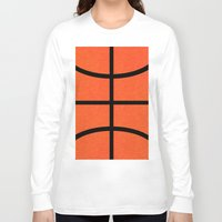 basketball Long Sleeve T-shirts featuring Basketball by Rorzzer