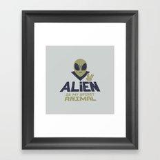 Alien Is My Animal Spirit Framed Art Print