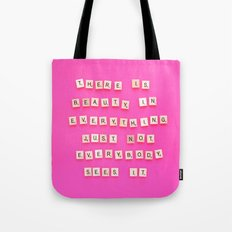 There is Beauty in Everything Tote Bag