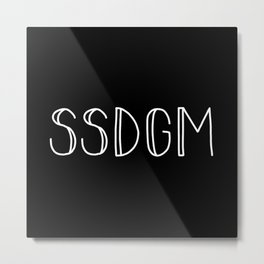 SSDGM white text on black Metal Print