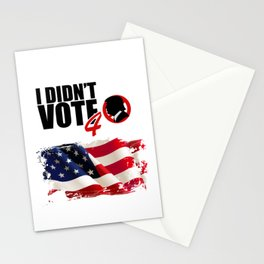 I Didn't Vote 4 Trump Stationery Cards
