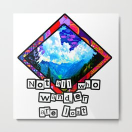 Not all who Wander are lost 2 Metal Print