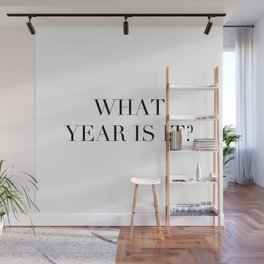 What year is it? Wall Mural
