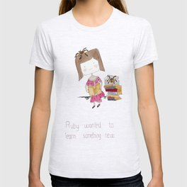 Ruby wanted to learn something new.  T-shirt