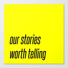 stories worth telling Canvas Print