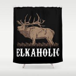 Elkaholic Elk Moose Deer Hunting Hunter Gift Shower Curtain