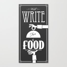 Will Write For Food Canvas Print