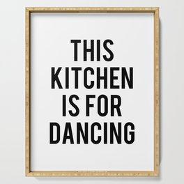 This kitchen is for dancing Serving Tray