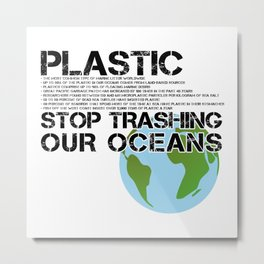 Anti Plastic Ocean Water Pollution Facts Protest (Read Fine Print) Metal Print