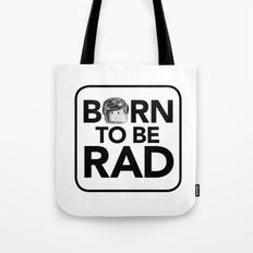 Born to be RAD Tote Bag