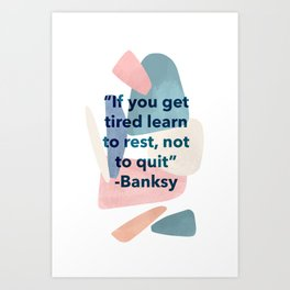 inspirational Banksy quote on pastel abstract Art Print