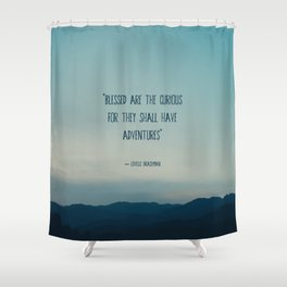 blessed are the curious ... Shower Curtain
